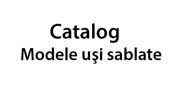 Catalog-modele-usi-sablate